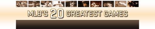 Imagen Thumbnail para mlb 20 greatest games.jpg